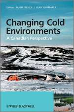 Changing Cold Environments: A Canadian Perspective