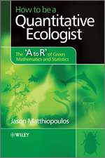 How to be a Quantitative Ecologist: The ′A to R′ of Green Mathematics and Statistics