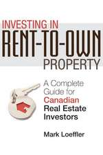 Investing in Rent–to–Own Property: A Complete Guide for Canadian Real Estate Investors