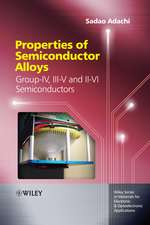 Properties of Semiconductor Alloys: Group–IV, III–V and II–VI Semiconductors