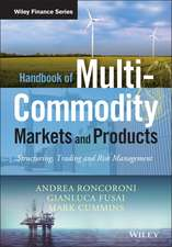 Handbook of Multi–Commodity Markets and Products: Structuring, Trading and Risk Management