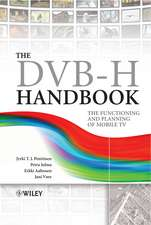 The DVB–H Handbook: The Functioning and Planning of Mobile TV