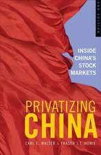 Privatizing China: Inside China′s Stock Markets