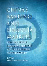 China′s Banking and Financial Markets: The Internal Research Report of the Chinese Government