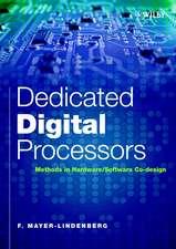 Dedicated Digital Processors: Methods in Hardware/Software Co–Design