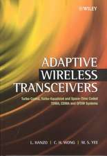 Adaptive Wireless Transceivers: Turbo–Coded, Turbo–Equalized and Space–Time Coded TDMA, CDMA and OFDM Systems