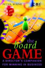The Board Game: A Director′s Companion for Winning in Business