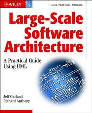 Large–Scale Software Architecture: A Practical Guide using UML