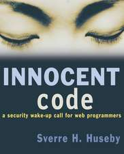 Innocent Code: A Security Wake–Up Call for Web Programmers