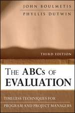 The ABCs of Evaluation: Timeless Techniques for Program and Project Managers