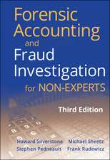 Forensic Accounting and Fraud Investigation for Non–Experts