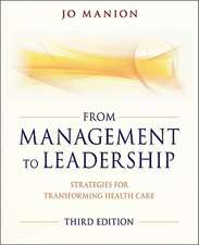 From Management to Leadership: Strategies for Transforming Health