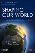Shaping Our World: Engineering Education for the 21st Century