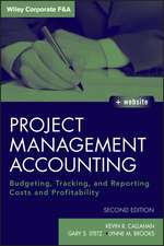 Project Management Accounting: Budgeting, Tracking, and Reporting Costs and Profitability with Website
