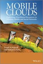 Mobile Clouds: Exploiting Distributed Resources in Wireless, Mobile and Social Networks