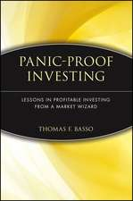 Panic–Proof Investing: Lessons in Profitable Investing from a Market Wizard