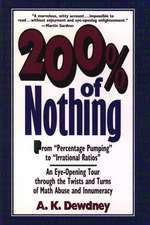 200% of Nothing: An Eye–Opening Tour through the Twists and Turns of Math Abuse and Innumeracy
