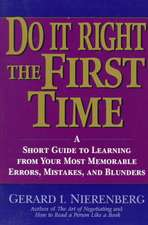 Doing It Right the First Time: A Short Guide to Learning From Your Most Memorable Errors, Mistakes, and Blunders