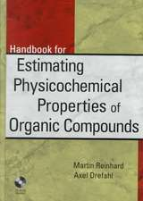 Handbook for Estimating Physiochemical Properties of Organic Compounds