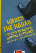 Under the Radar: Talking to Today′s Cynical Consumer