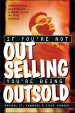 If You′re Not Out Selling, You′re Being Outsold