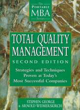 Total Quality Management: Strategies and Techniques Proven at Today′s Most Successful Companies
