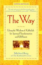 The Way:  Using the Wisdom of Kabbalah for Spiritual Transformation and Fulfillment