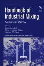 Handbook of Industrial Mixing: Science and Practice