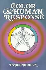 Color and Human Response: Aspects of Light and Color Bearing on the Reactions of Living Things and the Welfare of Human Beings