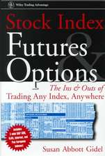 Stock Index Futures & Options: The Ins and Outs of Trading Any Index, Anywhere