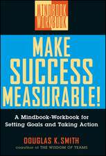 Make Success Measurable!: A Mindbook–Workbook for Setting Goals and Taking Action