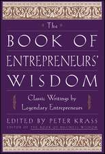 The Book of Entrepreneurs′ Wisdom: Classic Writings by Legendary Entrepreneurs