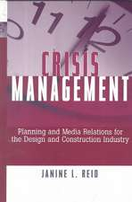 Crisis Management: Planning and Media Relations for the Design and Construction Industry