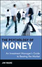 The Psychology of Money: An Investment Manager′s Guide to Beating the Market