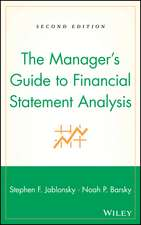 The Manager′s Guide to Financial Statement Analysis