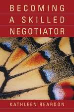 Becoming a Skilled Negotiator: Concepts and Practices