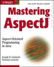 Mastering Aspectj:  Aspect-Oriented Programming in Java