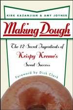 Making Dough: The 12 Secret Ingredients of Krispy Kreme′s Sweet Success