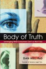 Body of Truth: Leveraging What Consumers Can′t or Won′t Say