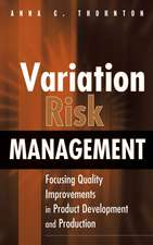 Variation Risk Management: Focusing Quality Improvements in Product Development and Production