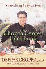 The Chopra Center Cookbook: Nourishing Body and Soul