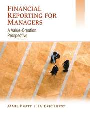 Financial Reporting for Managers: A Value–Creation Perspective