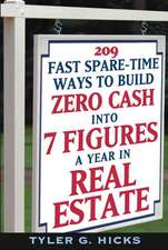 209 Fast Spare–Time Ways to Build Zero Cash into 7 Figures a Year in Real Estate