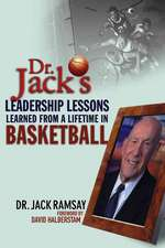 Dr. Jack′s Leadership Lessons Learned From a Lifetime in Basketball
