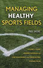 Managing Healthy Sports Fields: A Guide to Using Organic Materials for Low–Maintenance and Chemical–Free Playing Fields