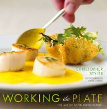 Working the Plate: The Art of Food Presentation