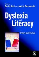Dyslexia and Literacy: Theory and Practice