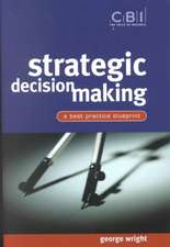 Strategic Decision Making: A Best Practice Blueprint