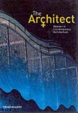 The Architect: Women in Contemporary Architecture