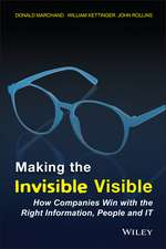 Making the Invisible Visible: How Companies Win with the Right Information, People and IT